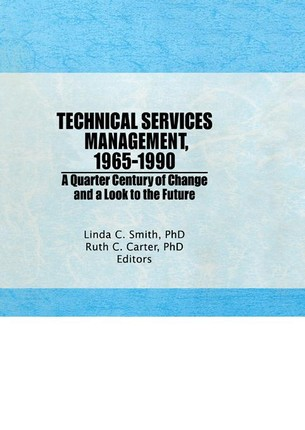 Technical Services Management, 1965-1990