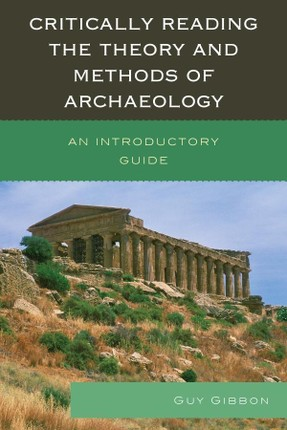 Critically Reading the Theory and Methods of Archaeology