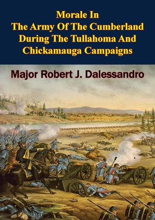 Morale In The Army Of The Cumberland During The Tullahoma And Chickamauga Campaigns