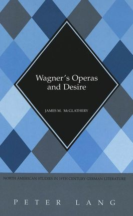 Wagner's Operas and Desire