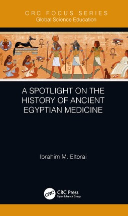 A Spotlight on the History of Ancient Egyptian Medicine