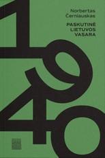 1940. Paskutinė Lietuvos vasara