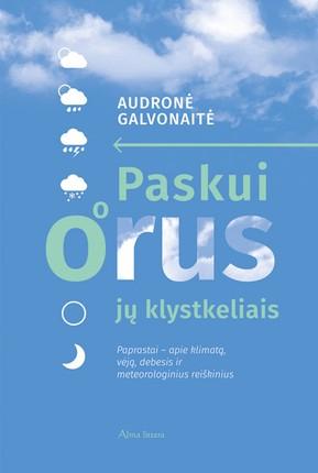 Paskui orus jų klystkeliais: paprastai – apie klimatą, vėją, debesis ir meteorologinius reiškinius