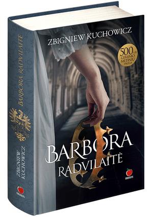 BARBORA RADVILAITĖ: išsamus ir kartais šokiruojantis istorinis tyrimas apie Lietuvos istorijos ikoną