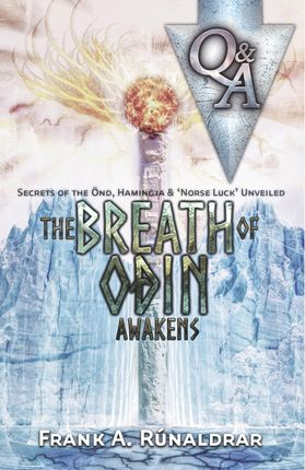 The Breath of Odin Awakens - Questions & Answers