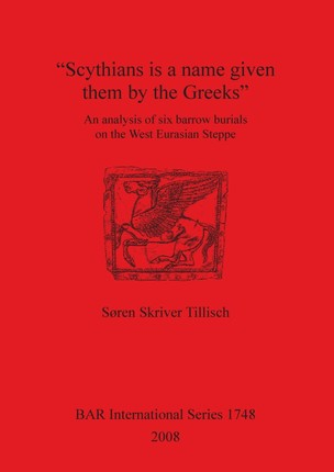 """Scythians is a name given them by the Greeks"""