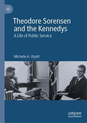 Theodore Sorensen and the Kennedys