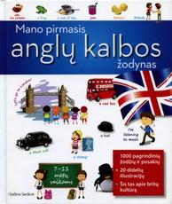 Mano pirmasis anglų kalbos žodynas. 7-11 metų vaikams