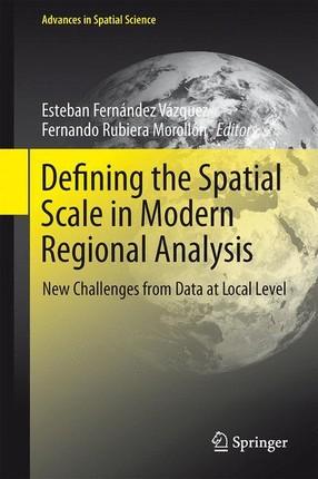 Defining the Spatial Scale in Modern Regional Analysis