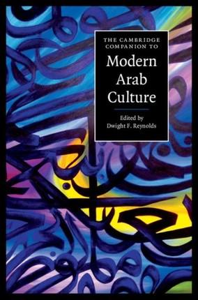 Cambridge Companion to Modern Arab Culture