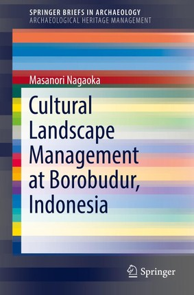 Cultural Landscape Management at Borobudur, Indonesia