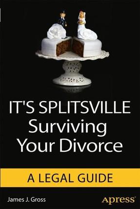 """It""""s Splitville Surviving Your Divorce"""
