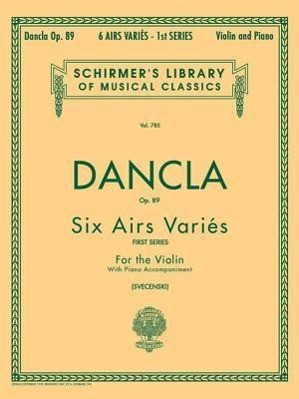 6 Airs Varies, Op. 89: Schirmer Library of Classics Volume 785 Violin and Piano