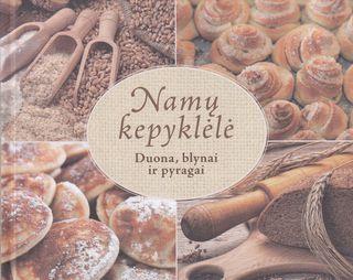 Namų kepyklėlė: duona, blynai ir pyragai