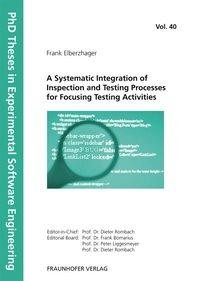 A Systematic Integration of Inspection and Testing Processes for Focusing Testing Activities
