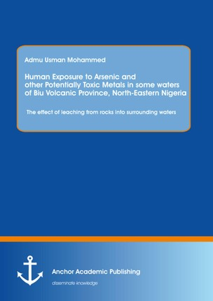 Human Exposure to Arsenic and Other Potentially Toxic Metals in Some Waters of Biu Volcanic Province, North-Eastern Nigeria: The effect of leaching from rocks into surrounding waters