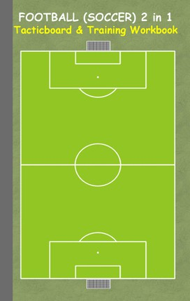 Football (Soccer) 2 in 1 Tacticboard and Training Workbook