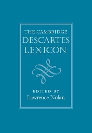 Cambridge Descartes Lexicon