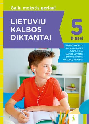 Lietuvių kalbos diktantai 5 klasei. Galiu mokytis geriau!