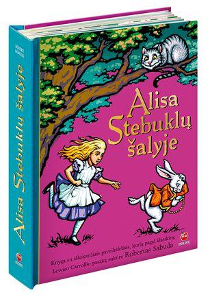 ALISA STEBUKLŲ ŠALYJE: pripažinta įspūdingiausia pasaulyje knyga su iššokančiais paveikslėliais pagal klasikinę Lewiso Carrollio pasaką - tokios knygos lietuviškai dar nematėte!