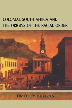 Colonial South Africa:Origins Racial Order