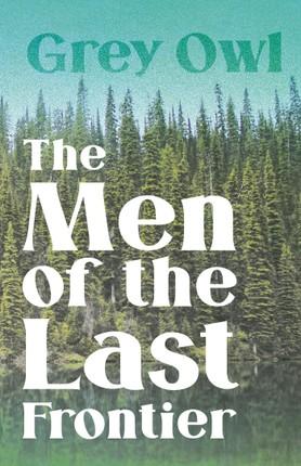 The Men of the Last Frontier