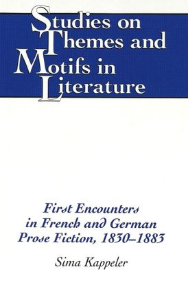 First Encounters in French and German Prose Fiction, 1830-1883