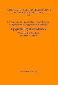 4. Symposium zur ägyptischen Königsideologie /4th Symposium on Egyptian Royal Ideology Egyptian Royal Residences