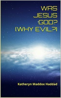 Was Jesus God?