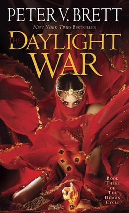 The Daylight War: Book Three of The Demon Cycle