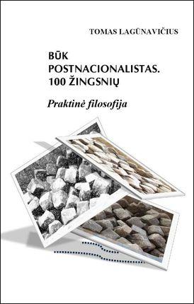 Būk postnacionalistas. 100 žingsnių. Praktinė filosofija