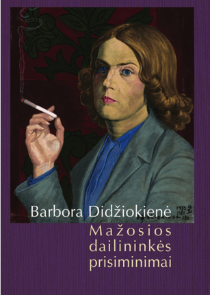 Barbora Didžiokienė. Mažosios dailininkės prisiminimai. II dalis naujovių