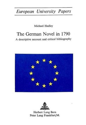 The German Novel in 1790: A Descriptive Account and Critical Bibliography