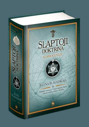 SLAPTOJI DOKTRINA. DU GYVENIMAI serija pristato: pirmą kartą lietuviškai svarbiausios teosofijos išminties knygos I tomas KOSMOGENEZĖ, kuris taps Jūsų vedliu dvasinės evoliucijos ir sielos tobulėjimo kelyje