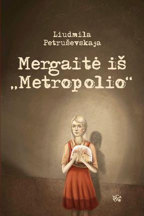 "Mergaitė iš ""Metropolio"""