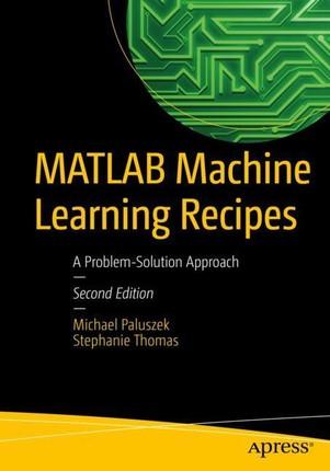 MATLAB Machine Learning Recipes