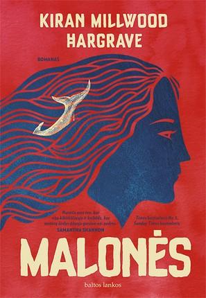 MALONĖS: tikrų įvykių – Vardės salos audros ir 1621 metų raganų teismų – įkvėpta istorija apie narsias moteris