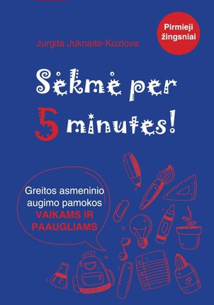 Sėkmė per 5 minutes: greito asmeninio augimo pamokos vaikams ir paaugliams