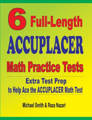 6 Full-Length Accuplacer Math Practice Tests