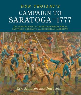 Don Troiani's Campaign to Saratoga - 1777