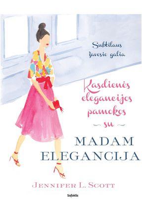 Kasdienės elegancijos pamokos su Madam Elegancija