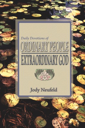 Daily Devotions of Ordinary People - Extraordinary God