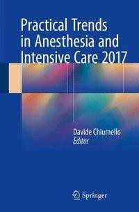 Practical Trends in Anesthesia and Intensive Care 2017