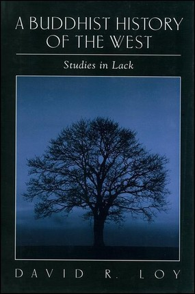 A Buddhist History of the West: Studies in Lack