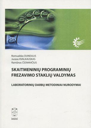 Skaitmeninių programinių frezavimo staklių valdymas. Laboratorinių darbų metodiniai nurodymai