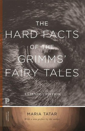 Hard Facts of the Grimms' Fairy Tales