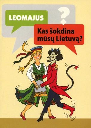 Kas šokdina mūsų Lietuvą?