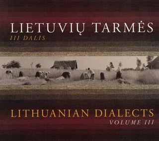 Lietuvių tarmės. Lithuanian dialects III dalis (CD)