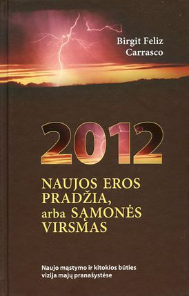 2012. Naujos eros pradžia, arba sąmonės virsmas