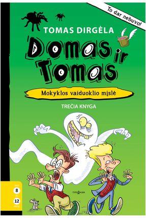 Domas ir Tomas. Mokyklos vaiduoklio mįslė